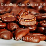 Decaffeinated Coffee – How It's Made And Is It Really A Coffee