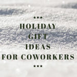 Holiday Gift Tips for Work Friends