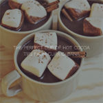 Hot Cocoa – Tips on How to Make the BEST Cup