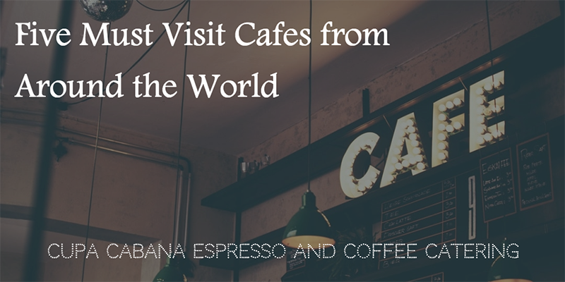 Must Visit Cafes - Cupa Cabana Espresso and Coffee Catering