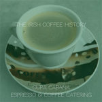 Irish Coffee and How it Came to Be