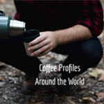 Coffee Profiles Around the World